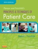 Pierson and Fairchild's Principles and Techniques of Patient Care 9781455707041