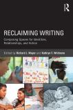 Reclaiming Writing 1st Edition