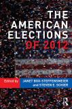The American Elections Of 2012 1st Edition