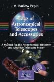 The Care of Astronomical Telescopes and Accessories 9781852337155