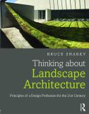 Thinking about Landscape Architecture 1st Edition