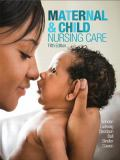 Maternal and Child Nursing Care 5th Edition
