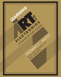 Learning the Art of Electronics 1st Edition