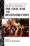 The Human Tradition in the Civil War and Reconstruction 1st Edition