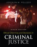 Ethical Dilemmas and Decisions in Criminal Justice 9th Edition