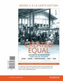 Created Equal, Volume 2, Books a la Carte Edition Plus NEW MyHistoryLab for U. S. History 5th Edition