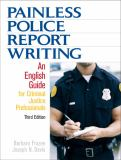 Painless Police Report Writing 3rd Edition