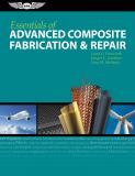 Essentials of Advanced Composite Fabrication and Repair 1st Edition