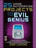 25 Home Automation Projects for the Evil Genius 9780071477574