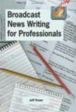 Broadcast News Writing for Professionals