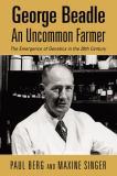 George Beadle, an Uncommon Farmer 9780879697631