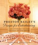 Preston Bailey's Design for Entertaining 1st Edition