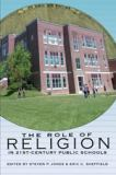 The Role of Religion in 21st Century Public Schools 9781433107658