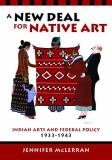A New Deal for Native Art 9780816527663