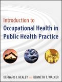 Introduction to Occupational Health in Public Health Practice