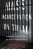 Mass Incarceration on Trial