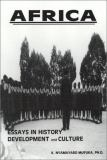 Africa, Essays in History Development and Culture 9780966677713