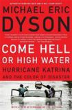 Come Hell or High Water 1st Edition