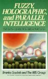 Fuzzy, Holographic, and Parallel Intelligence 9780471547723