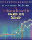 Evaluating Research in Communicative Disorders 9780205337729