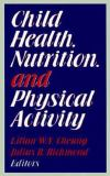 Child Health, Nutrition, and Physical Activity 9780873227742