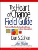 The Heart of Change Field Guide 1st Edition