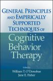 General Principles and Empirically Supported Techniques of Cognitive Behavior Therapy 1st Edition