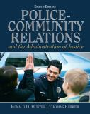Police Community Relations and the Administration of Justice 9780132457781