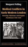 Medical Conflicts in Early Modern London 9780199257805