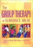 The Group Therapy of Substance Abuse 9780789017819