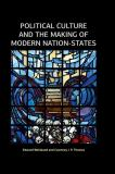 Political Culture and the Making of Modern Nation-States 1st Edition