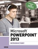 Microsoft® Powerpoint® 2013 Introductory 1st Edition