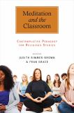 Meditation and the Classroom 9781438437880