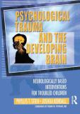 Psychological Trauma and the Developing Brain 9780789017888