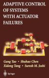 Adaptive Control of Systems with Actuator Failures 9781852337889