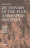 Dictionary of the Pulp and Paper Industry 9780444987891