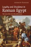 Loyalty and Dissidence in Roman Egypt 9780521887892