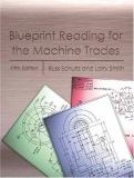 Blueprint Reading for the Machine Trades 9780130397904