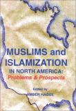 Muslims and Islamization in North America 9780915957910