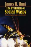 The Evolution of Social Wasps 9780195307979
