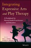 Integrating Expressive Arts and Play Therapy
