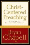 Christ-Centered Preaching 2nd Edition