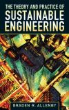Theory and Practice of Sustainable Engineering