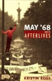 May '68 and Its Afterlives 9780226727998