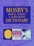 Mosby's Medical, Nursing and Allied Health Dictionary 5th Edition