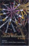 The Politics of Cultural Mobilization in India 9780195668018