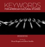 Keywords for American Cultural Studies 2nd Edition