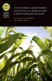 The Intended and Unintended Effects of U. S. Agricultural and Biotechnology Policies 9780226988030