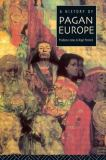A History of Pagan Europe 1st Edition