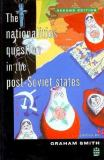The Nationalities Question in the Post-Soviet States 9780582218093